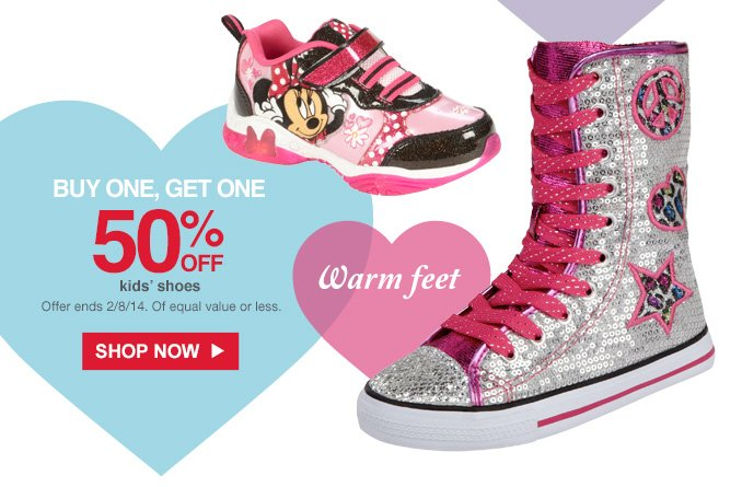 Warm feet | BUY ONE, GET ONE 50% OFF | kids' shoes | Offer ends 2/8/14. Of equal value or less. | SHOP NOW