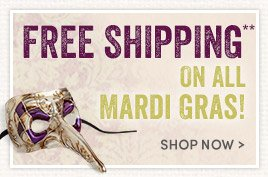 Free Shipping on All Mardi Gras!