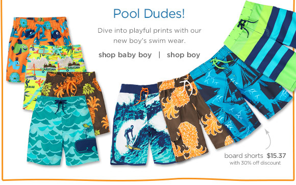 Pool Dudes! Dive into playful prints with our new boy's swim wear. Board shorts, $15.37 with 30% off discount.