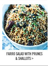 FARRO SALAD WITH PRUNES & SHALLOTS