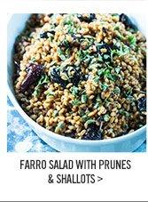 FARRO SALAD WITH PRUNES & SHALLOTS