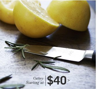 Cutlery Starting at $40
