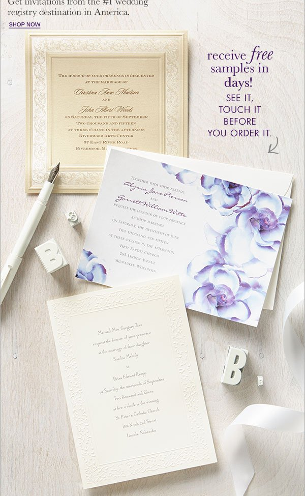 wedding invitations and accessories  Get invitations from the #1 wedding registry destination in America.  SHOP NOW  receive free samples in days!  SEE IT, TOUCH IT BEFORE YOU ORDER IT.