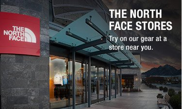 THE NORTH FACE STORES - Try on our gear at a store near you.