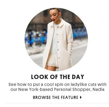 LOOK OF THE DAY - BROWSE THE FEATURE