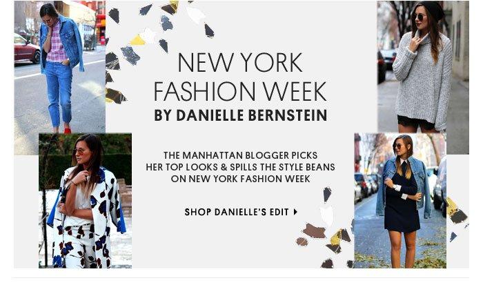 NEW YORK FASHION WEEK - SHOP DANIELLE'S EDIT