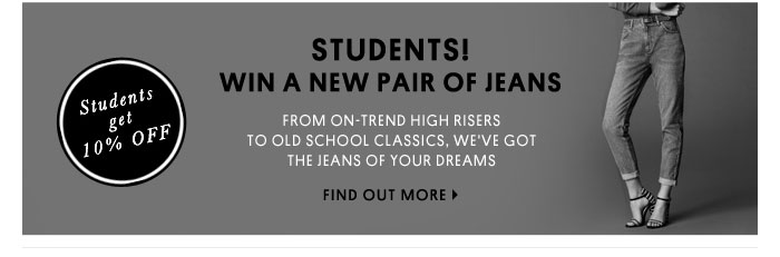 STUDENTS! WIN A PAIR OF JEANS - FIND OUT MORE