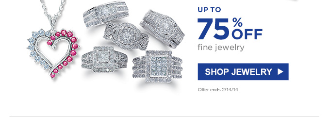 UP TO 75% OFF fine jewelry | SHOP JEWELRY | Offer ends 2/14/14.