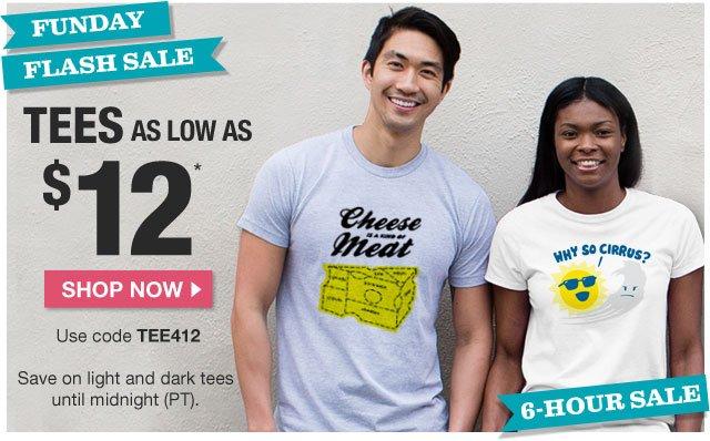 Tees as low as $12 with code TEE412