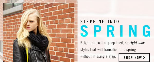 Stepping into Spring! Shop Now!
