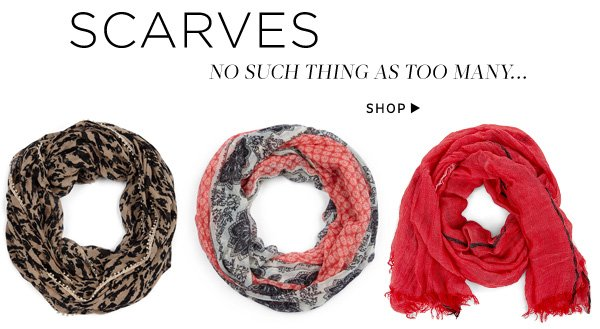 Scarves. No such things as too many. Shop Scarves