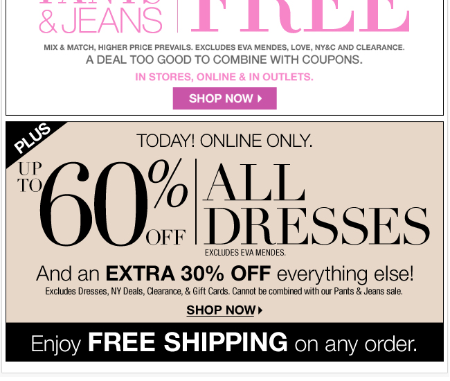 Plus, Up to 50% Off All Dresses Online Only!