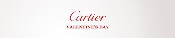 Cartier VALENTINE'S DAY
