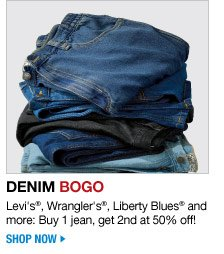 denim BOGO - levi's, wrangler's, liberty blues, and more: buy 1 jean, and get 2nd at 50 percent off! - shop now