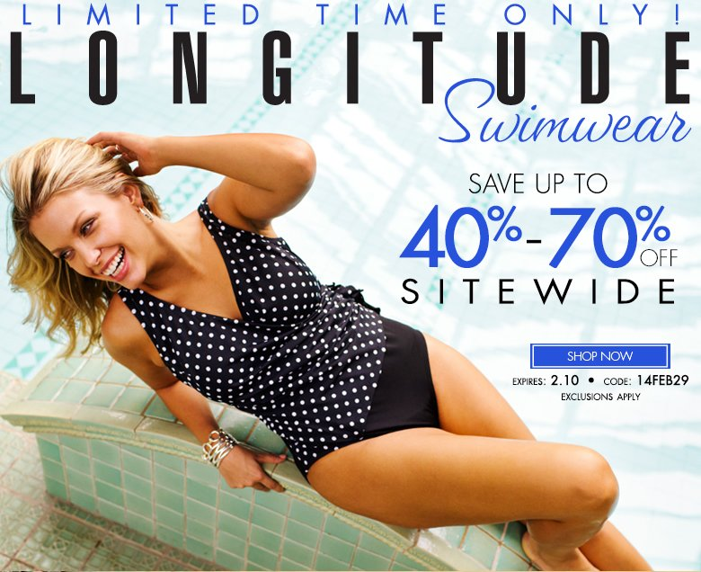 Limited time only! Longitude Swimwear - save up to 70% off sitewide