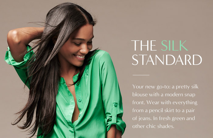 THE SILK STANDARD | Your new go-to: a pretty silk blouse with a modern snap front. Wear with everything from a pencil skirt to a pair of jeans. In fresh green and other chic shades.