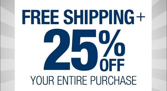 FREE SHIPPING, plus 25% OFF your entire purchase: