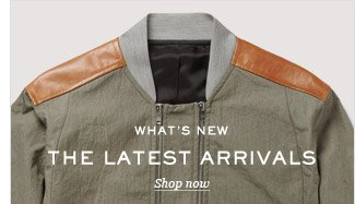 What's New: The Latest Arrivals. Shop now