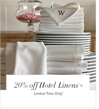 20% off Hotel Linens* - Limited Time Only!