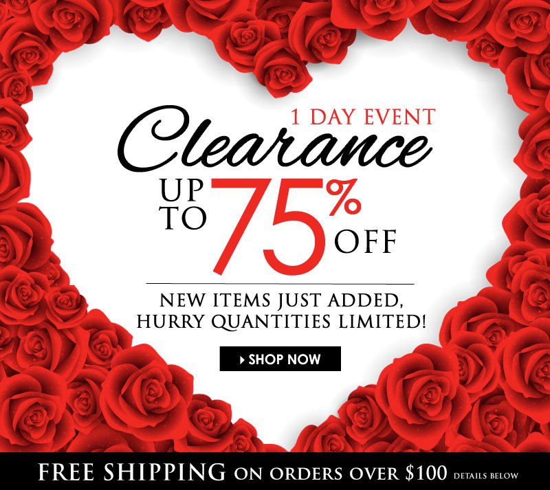 1-Day Cupid Sale! Up to 75% OFF @ our CLEARANCE EVENT! NEW items just added! Hurry, quantities are limited. SHOP NOW!