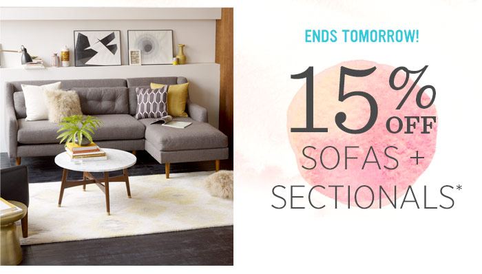 Ends tomorrow! 15% off sofas + sectionals*