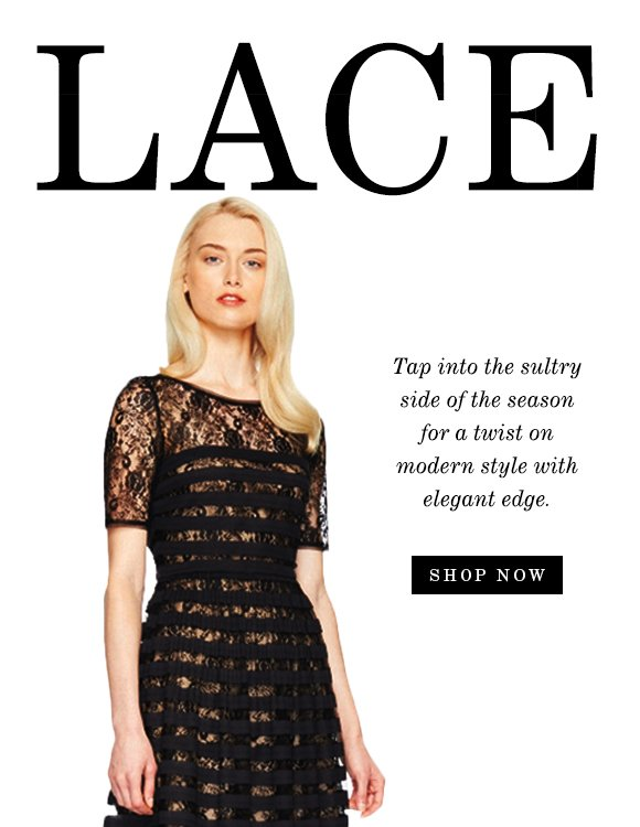 LACE: Tap into the sultry side of the season!