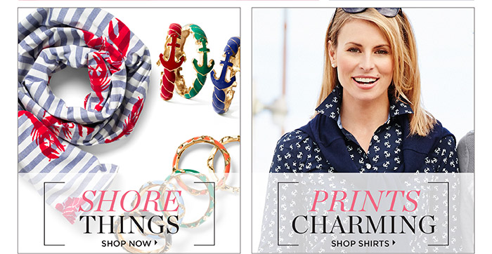 Shore Things or Prints Charming. Shop Now.