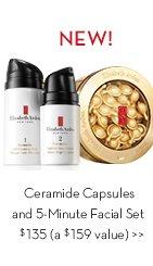 NEW! Ceramide Capsules and 5-Minute Facial Set $135 (a $159 value).