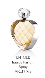 UNTOLD Eau de Parfum Spray $59-$79.
