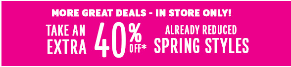 Spring Styles now on Sale - Extra 40% Off