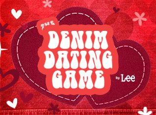 THE DENIM DATING GAME By Lee
