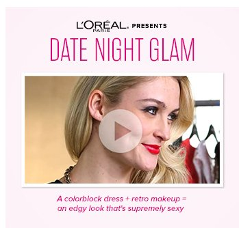 DATE NIGHT GLAM - View the Video