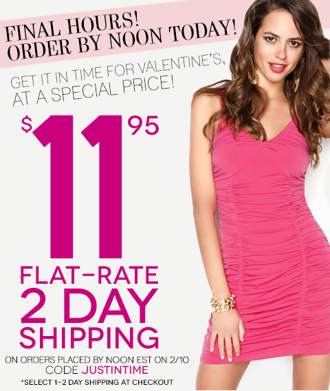 Get your new Valentine look with 2 DAY FLAT RATE SHIPPING!
