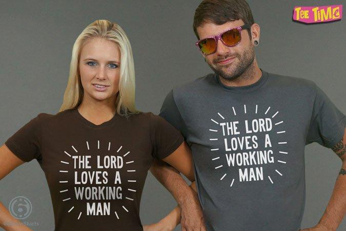 http://6dollarshirts.com/tt/reg/02-10-2014_Lord_Loves_A_Working_Man_T_SHIRT_reg.jpg