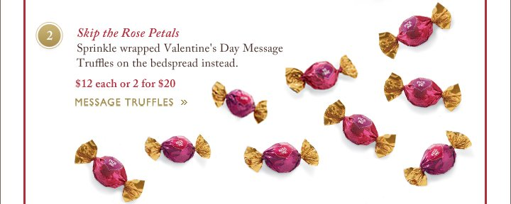 Skip the Rose Petals | MESSAGE TRUFFLES »