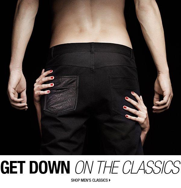 GET DOWN ON THE CLASSICS. Shop Men's Classics.