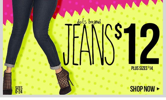 Simply Irresistible Deals - DOTS BRAND JEANS - $12! Plus Size - $14. Shop Now!