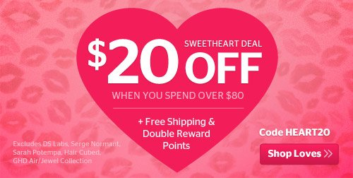 Sweetheart Deal, 20% off when you spend over $80