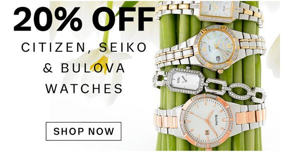 20% Off Citizen, Seiko & Bulova Watches. Shop Now