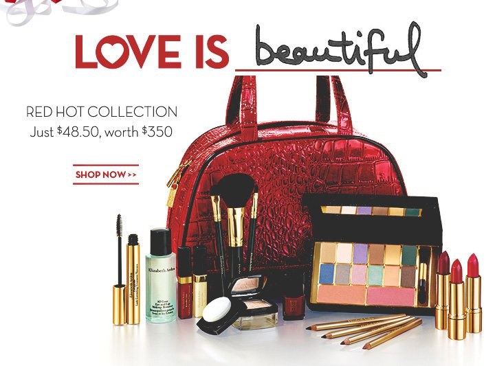 LOVE IS BEAUTIFUL. RED HOT COLLECTION. Just 48.50, worth $350. SHOP NOW.