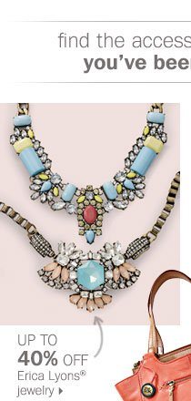 Up to 40% off Erica Lyons® jewelry.