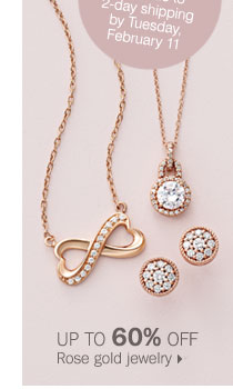 Up to 60% off rose gold jewelry.