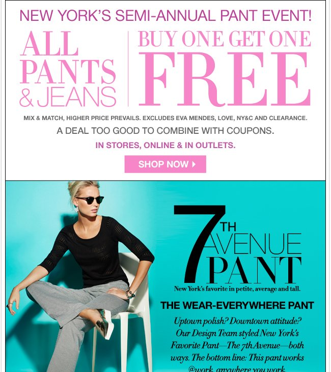 Semi-Annual Pant Event is going on.  All Pants & Jeans are B1G1 Free!