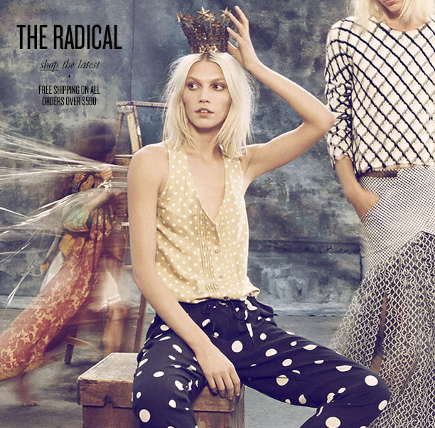 THE RADICAL shop the latest + FREE SHIPPING ON ALL ORDERS OVER $500
