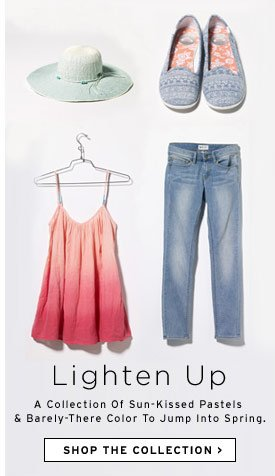 Lighten Up - Shop the Collection