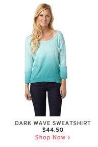 Dark Wave Sweatshirt $44.50 - Shop Now