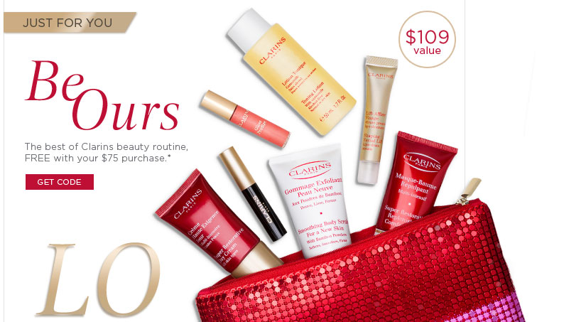 By Invite Only. Be Ours. The best of Clarins beauty routine, FREE with your $75 purchase.*
