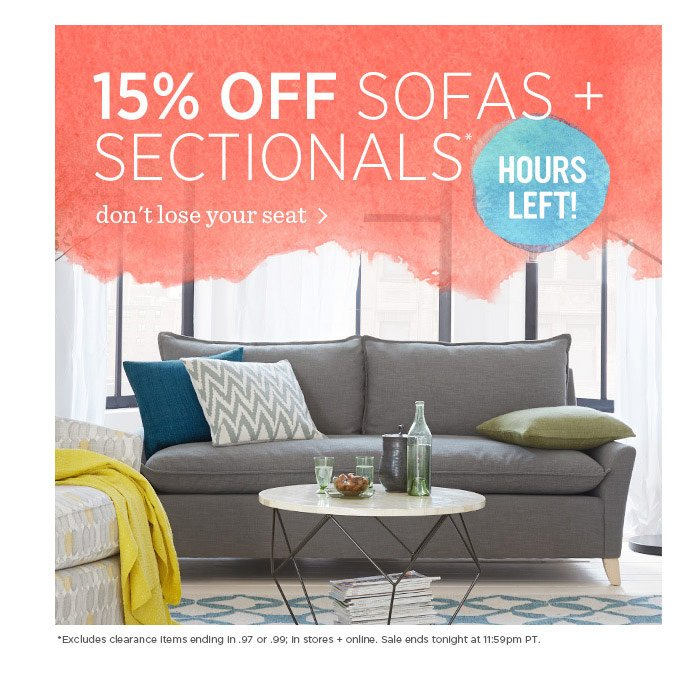 15% Off Sofas + Sectionals* Hours left! Don't lose your seat