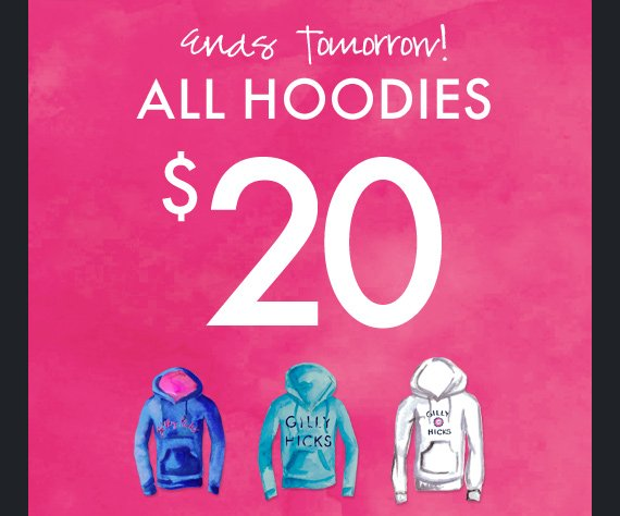 ends tomorrow! ALL HOODIES $20