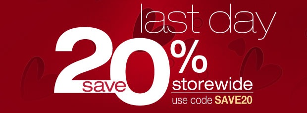 last day | save 20% storewide use code SAVE20 »